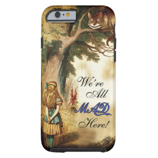 Alice in Wonderland We're all mad here iPhone 6 Case