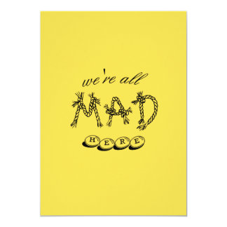"Alice In Wonderland ""We're All Mad Here"" Invite"