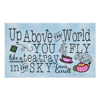 Alice in Wonderland Whimsical Tea Carroll Quote Poster