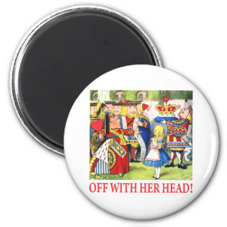 ALICE - OFF WITH HER HEAD! 6 CM ROUND MAGNET