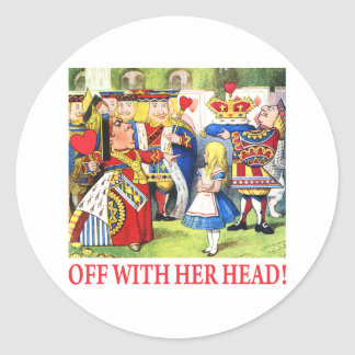 ALICE - OFF WITH HER HEAD! ROUND STICKER