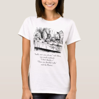 "Alice & the Mad Tea Party with ""talk"" quote T-Shirt"