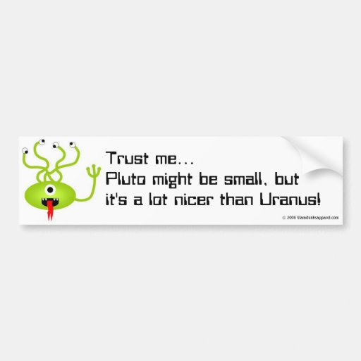 Alien from Pluto bumper sticker