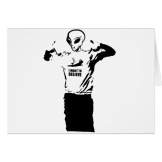 Alien - I want to believe Greeting Cards