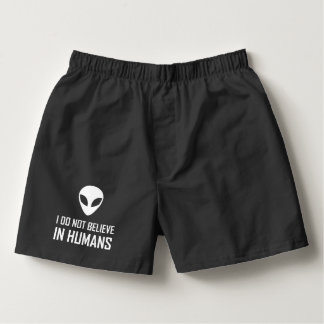 Aliens Do Not Believe In Humans Boxers