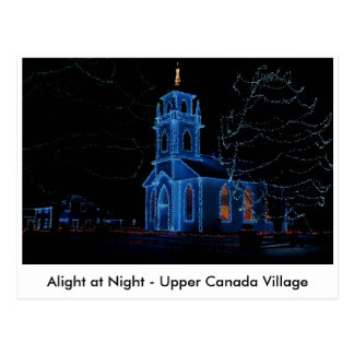 Alight at Night - Upper Canada Village Postcard