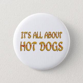 All About Hot Dogs 6 Cm Round Badge