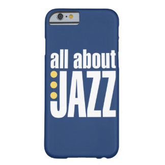 All About Jazz iPhone 6 case Barely There iPhone 6 Case