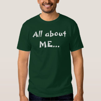 All about ME... T-Shirt