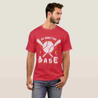 All About That Base. T-Shirt