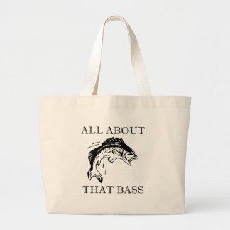 All About That Bass Fishing Fisherman Boating Pun Large Tote Bag