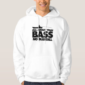All about that bass no bluegill hoodie