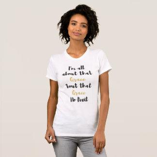 All About That Grace, No Devil T-Shirt