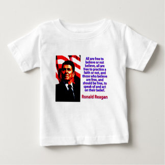 All Are Free To Believe - Ronald Reagan Baby T-Shirt