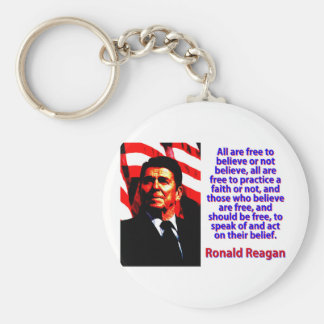 All Are Free To Believe - Ronald Reagan Key Ring