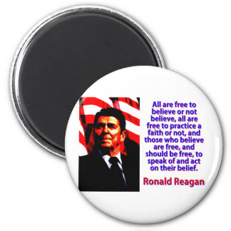 All Are Free To Believe - Ronald Reagan Magnet