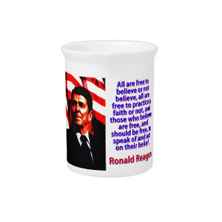 All Are Free To Believe - Ronald Reagan Pitcher