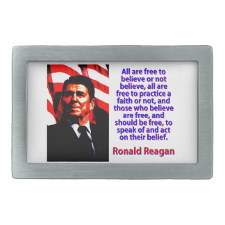 All Are Free To Believe - Ronald Reagan Rectangular Belt Buckle