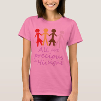 All are precious in His sight T-Shirt