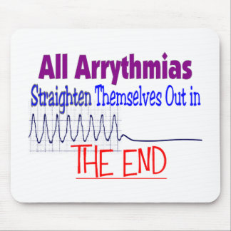 All arrhythmias straighten themselves out END Mouse Mats