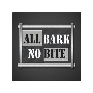 All bark no bite. canvas print