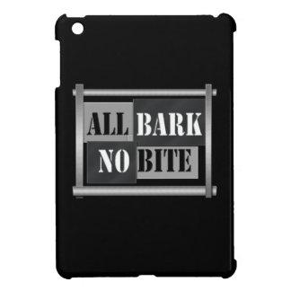 All bark no bite. iPad mini cases