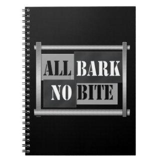 All bark no bite. notebooks