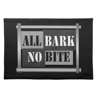 All bark no bite. placemat