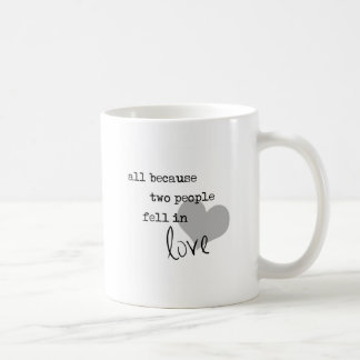 all because two people fell in love modern simple basic white mug