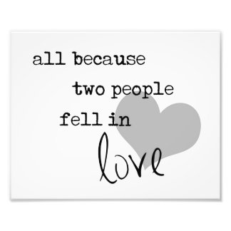 all because two people fell in love modern simple photograph