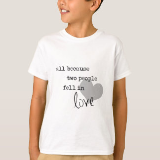 all because two people fell in love modern simple shirt