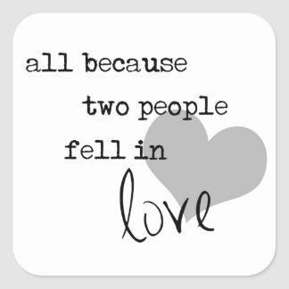 all because two people fell in love modern simple square sticker