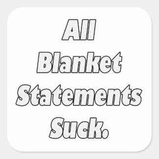All Blanket Statements Suck Square Sticker