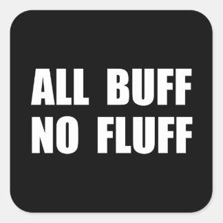 All Buff No Fluff Square Sticker