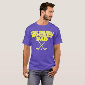 "All Day Long: ""Hockey Dad"" T-shirt"