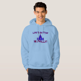 "All Day Long: ""Life's Better in Philly!"" Hoodie"