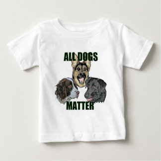All dogs matter baby T-Shirt