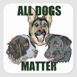 All dogs matter square sticker