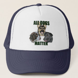 All dogs matter trucker hat