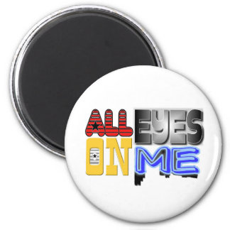 All Eyes On Me Magnets