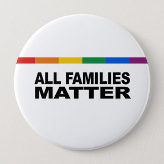 All families matter 10 cm round badge