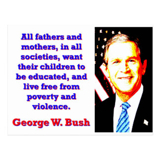 All Fathers And Mothers - G W Bush Postcard