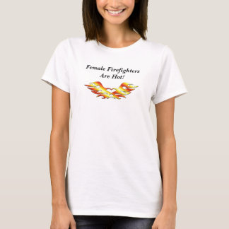 All Female Firefighters Are Hot T-Shirt