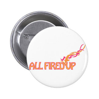 All Fired Up 6 Cm Round Badge