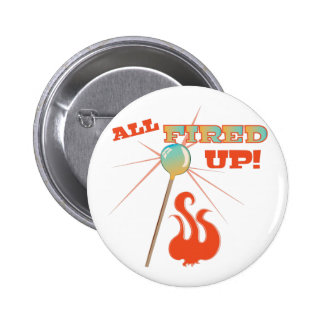 All Fired Up! 6 Cm Round Badge