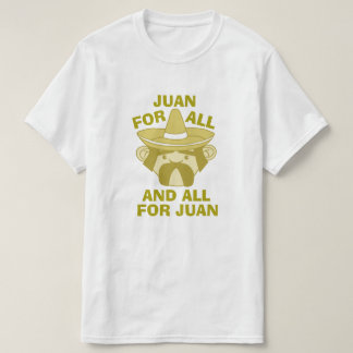 All for Juan T-Shirt