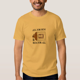 All For Rum T-shirts