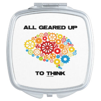 All Geared Up To Think Brain Gears Psyche Engineer Vanity Mirrors