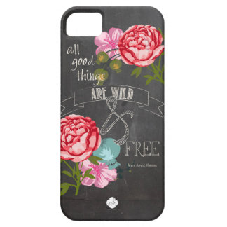 All good Things Are Wild and Free Case For The iPhone 5
