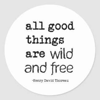 All Good Things Are Wild and Free Classic Round Sticker